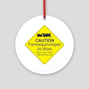 Ferroequinologist Warning Round Ornament
