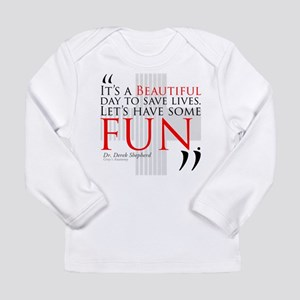 Beautiful Day to Save Lives Long Sleeve Infant T-S