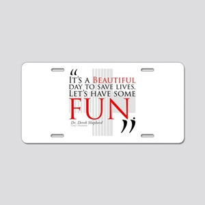 Beautiful Day to Save Lives Aluminum License Plate