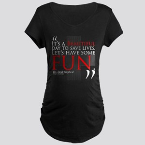 Beautiful Day to Save Lives Dark Maternity T-Shirt