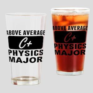 Above Average Physics Major Drinking Glass