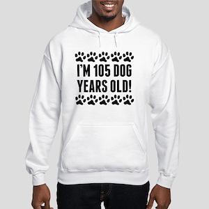 Im 105 Dog Years Old Hoodie