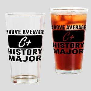 Above Average History Major Drinking Glass