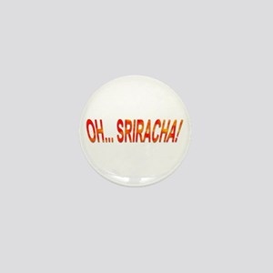 Oh... Sriracha! Mini Button