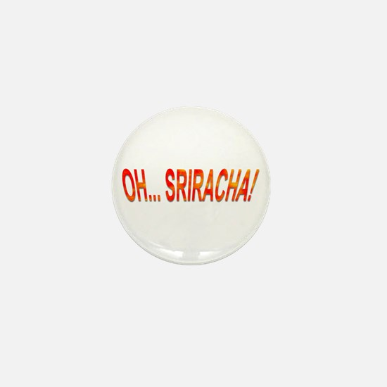 Oh... Sriracha! Mini Button