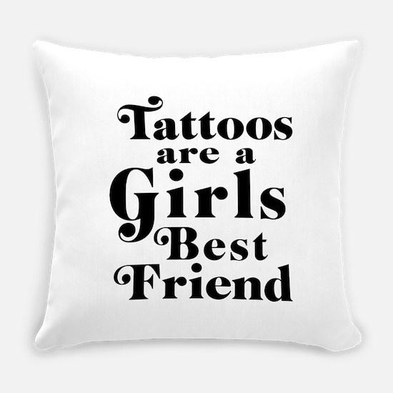 Tattoos are a girls best friend Everyday Pillow
