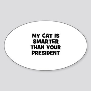 my cat is smarter than your p Oval Sticker