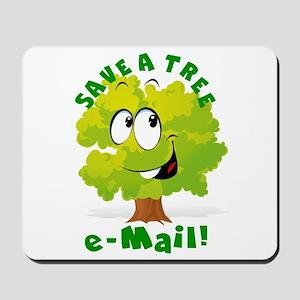 SAVE A TREE - E-MAIL Mousepad