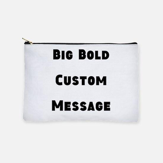 Big Bold Custom Message Makeup Pouch