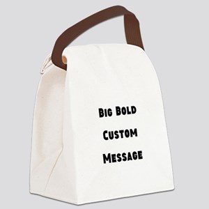 Big Bold Custom Message Canvas Lunch Bag