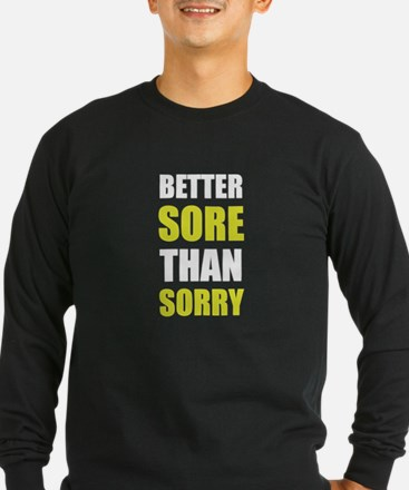 Better Sore Than Sorry Long Sleeve T-Shirt