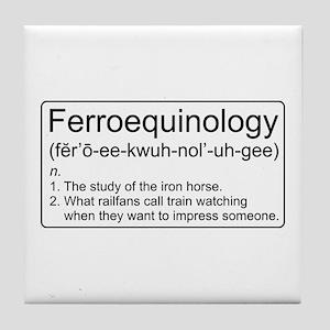 Ferroequinology Defined Tile Coaster