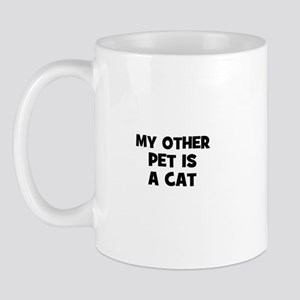 my other pet is a cat Mug