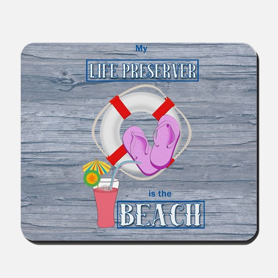 Your Life Preserver is the Beach Mousepad