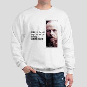 """Dostoevsky """"Did I Kill"""" Sweatshirt"""