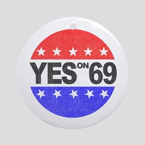 YES on 69 Ornament (Round)