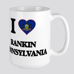 I love Rankin Pennsylvania Mugs