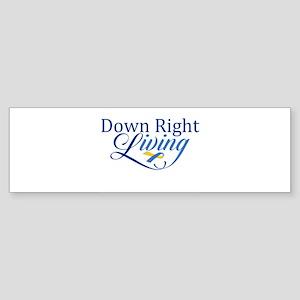 Down Right Living 2 Bumper Sticker