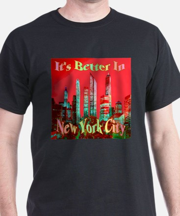 It's Better In New York City T-Shirt