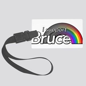 i support Bruce Luggage Tag