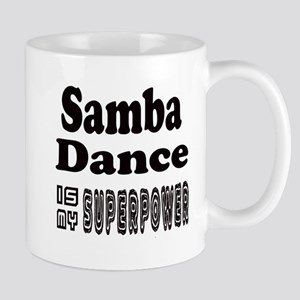 Samba Dance Is My SuperPower 11 oz Ceramic Mug