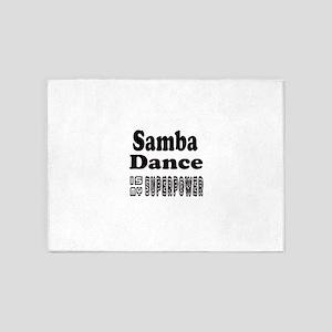 Samba Dance Is My SuperPower 5'x7'Area Rug