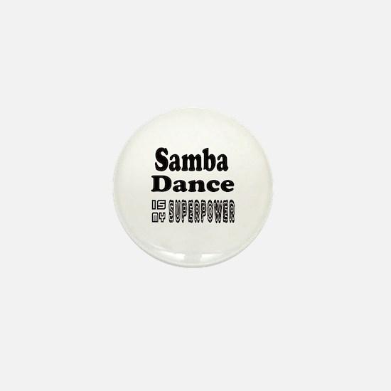 Samba Dance Is My SuperPower Mini Button