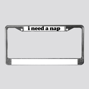 i need a nap License Plate Frame