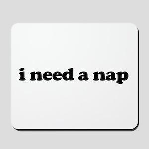 i need a nap Mousepad