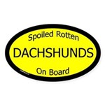 Spoiled Dachshunds On Board Oval Sticker