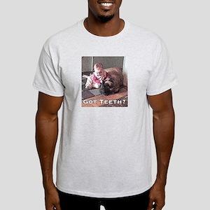 Got teeth? Light T-Shirt