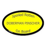 Spoiled Doberman Pinscher On Board Oval Sticker