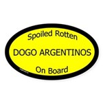 Spoiled Dogo Argentinos On Board Oval Sticker