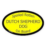 Spoiled Dutch Shepherd Dog On Board Oval Sticker