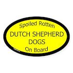 Spoiled Dutch Shepherd Dogs Oval Sticker