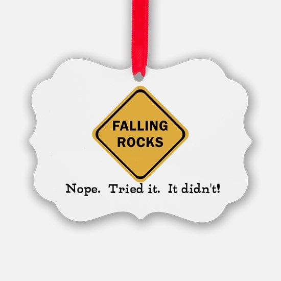 Falling Doesn't Rock, I Tried It Ornament