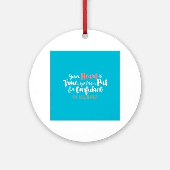 GG Heart Is True Round Ornament