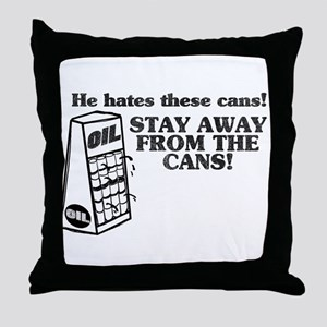 He Hates The Cans! Throw Pillow