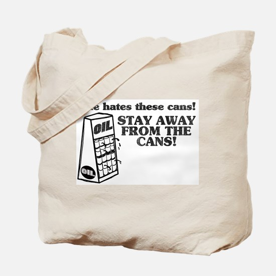 He Hates The Cans! Tote Bag
