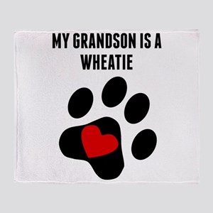 My Grandson Is A Wheatie Throw Blanket
