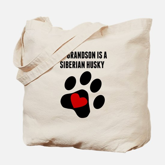My Grandson Is A Siberian Husky Tote Bag