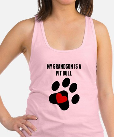 My Grandson Is A Pit Bull Racerback Tank Top