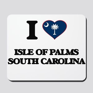 I love Isle Of Palms South Carolina Mousepad