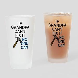 IF GRANDPA CAN'T FIT IT Drinking Glass