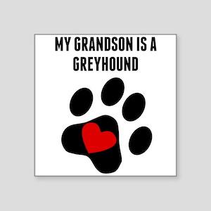 My Grandson Is A Greyhound Sticker