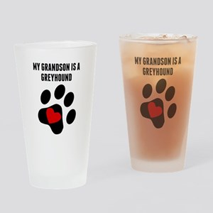 My Grandson Is A Greyhound Drinking Glass