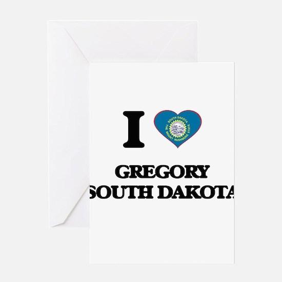 I love Gregory South Dakota Greeting Cards