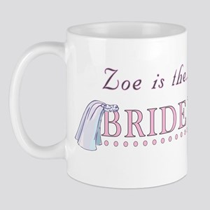 Zoe is the Bride to Be Mug