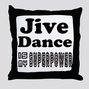 jive Dance Is My SuperPower Throw Pillow