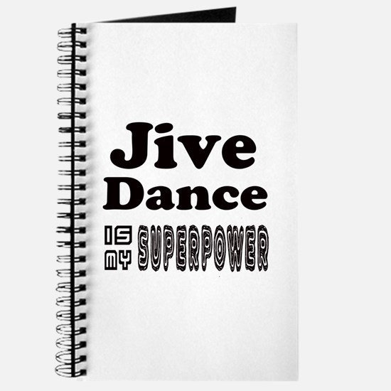 jive Dance Is My SuperPower Journal